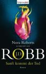 Sanft kommt der Tod: Roman (German Edition) - J.D. Robb, Uta Hege