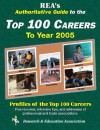 Rea's Authoritative Guide to the Top 100 Careers to Year 2005 - Research & Education Association, Research & Education Association