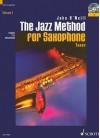 The Jazz Method for Saxophone, Volume 1: Tenor [With CD] - John O'Neill