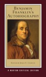 Benjamin Franklin's Autobiography (New Edition) (Norton Critical Editions) - Benjamin Franklin, Joyce E. Chaplin