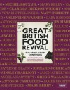 Great British Food Revival: The Revolution Continues - Blanche Vaughan, Mary Berry, Raymond Blanc, Gregg Wallace, Yotam Ottolenghi, Antonio Carluccio, Valentine Warner, Ainsley Harriott, John Torode, Clarissa Dickson Wright, Richard Corrigan, Angela Hartnett, Matt Tebbutt, James J. Martin, Gary Rhodes, Jason Atherton, Blanch
