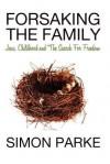 Forsaking the Family - Simon Parke