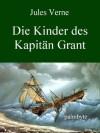 Die Kinder des Kapitän Grant - Ungekürzte Ausgabe (German Edition) - Jules Verne, Palmbyte