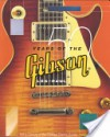 50 Years of the Gibson Les Paul: Half a Century of the Greatest Electric Guitars - Tony Bacon