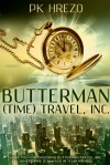 Butterman (Time) Travel, Inc. - P.K. Hrezo