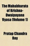 The Mahabharata of Krishna-Dwaipayana Vyasa (Volume 1) - Pratap Chandra Roy