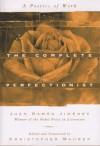The Complete Perfectionist - Juan Ramón Jiménez, Christopher Maurer