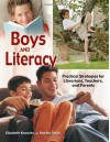 Boys and Literacy: Practical Strategies for Librarians, Teachers, and Parents - Elizabeth Knowles, Martha Smith
