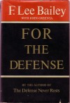 For the Defense - F. Lee Bailey