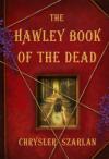 The Hawley Book of the Dead: A Novel - Chrysler Szarlan