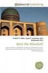 Abul ALA Maududi - Agnes F. Vandome, John McBrewster, Sam B Miller II