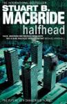 Halfhead - Stuart MacBride