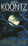 Winter Moon: A Novel - Dean Koontz
