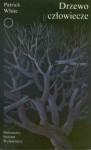 Drzewo człowiecze - Patrick White