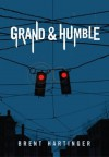 Grand & Humble - Brent Hartinger