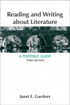 Reading and Writing About Literature: A Portable Guide - Janet E. Gardner