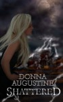 Shattered - Donna Augustine