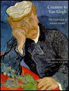 Cezanne to Van Gogh: The Collection of Doctor Gachet - Anne Distel, Susan Alyson Stein