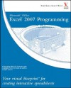 Microsoft Office Excel 2007 Programming: Your Visual Blueprint for Creating Interactive Spreadsheets - Denise Etheridge