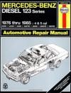 Mercedes Benz Diesel Automotive Repair Manual: 123 Series, 1976 thru 1985 (Haynes Repair Manual) - Larry Warren, John H. Haynes