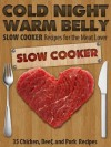 Cold Night Warm Belly: 35 Chicken, Beef, and Pork Slow Cooker Recipes For the Meat Lover (Cold Night Warm Belly Slow Cooker Recipes) - Paul Allen, Little Pearl