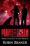 Parallelogram (Book 2: Caught in the Parallel) - Robin Brande