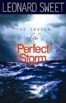 The Church of the Perfect Storm - Leonard Sweet