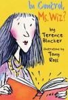 In Control, Ms. Wiz? - Terence Blacker, Tony Ross