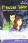 Princess Addie : Petualangan Putri Istana Bamarre (The Two Princesses of Bamarre) - Gail Carson Levine