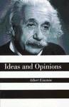 Ideas And Opinions - Albert Einstein