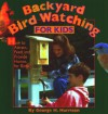 Backyard Bird Watching for Kids - George H. Harrison, Kit Harrison