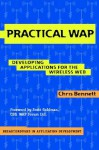 Practical WAP: Developing Applications for the Wireless Web - Chris Bennett, David Orchard