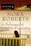 Die Sehnsucht der Pianistin (German Edition) - Ruth Nachtigall, Nora Roberts