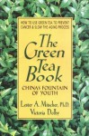The Green Tea Book: China's Fountain of Youth - Lester A. Mitscher, Victoria Dolby Toews