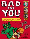 Bad for You: Exposing the War on Fun - Kevin C. Pyle, Scott Cunningham
