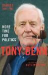 More Time for Politics: Diaries 2001-2007 - Tony Benn