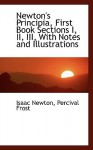 Newton's Principia, First Book Sections I, II, III, with Notes and Illustrations - Isaac Newton, Percival Frost