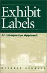 Exhibit Labels: An Interpretive Approach - Beverly Serrell, Neil Postman