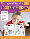 Word Family Doodleloops, Grades PreK-2: Creative Activities for Literacy - Sandy Baker, Karen Thompson