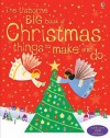 Usborne Big Book Of Christmas Things To Make And Do - Fiona Watt