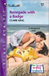 Renegade with a Badge - Claire King