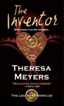 The Inventor (The Legend Chronicles) - Theresa Meyers