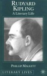 Rudyard Kipling: A Literary Life - Phillip Mallett, Richard Dutton