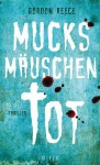 Mucksmäuschentot (Klappenbroschur) - Gordon Reece, Susanne Goga-Klinkenberg