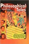 Philosophical Tales - Martin Cohen, Raul Gonzalez III