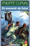 En souvenir du futur - Philippe Curval