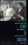 Scenes of Seduction: Prostitution, Hysteria, and Reading Difference in Nineteenth-Century France - Jann Matlock