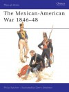 The Mexican-American War 1846-48 - Philip R.N. Katcher