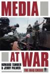 Media at War: The Iraq Crisis - Howard Tumber, Jerry Palmer