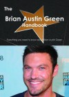 The Brian Austin Green Handbook - Everything You Need to Know about Brian Austin Green - Emily Smith